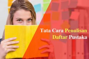 Cara Menulis Daftar Pustaka Dari Buku, Jurnal, Koran, Artikel, dan Majalah